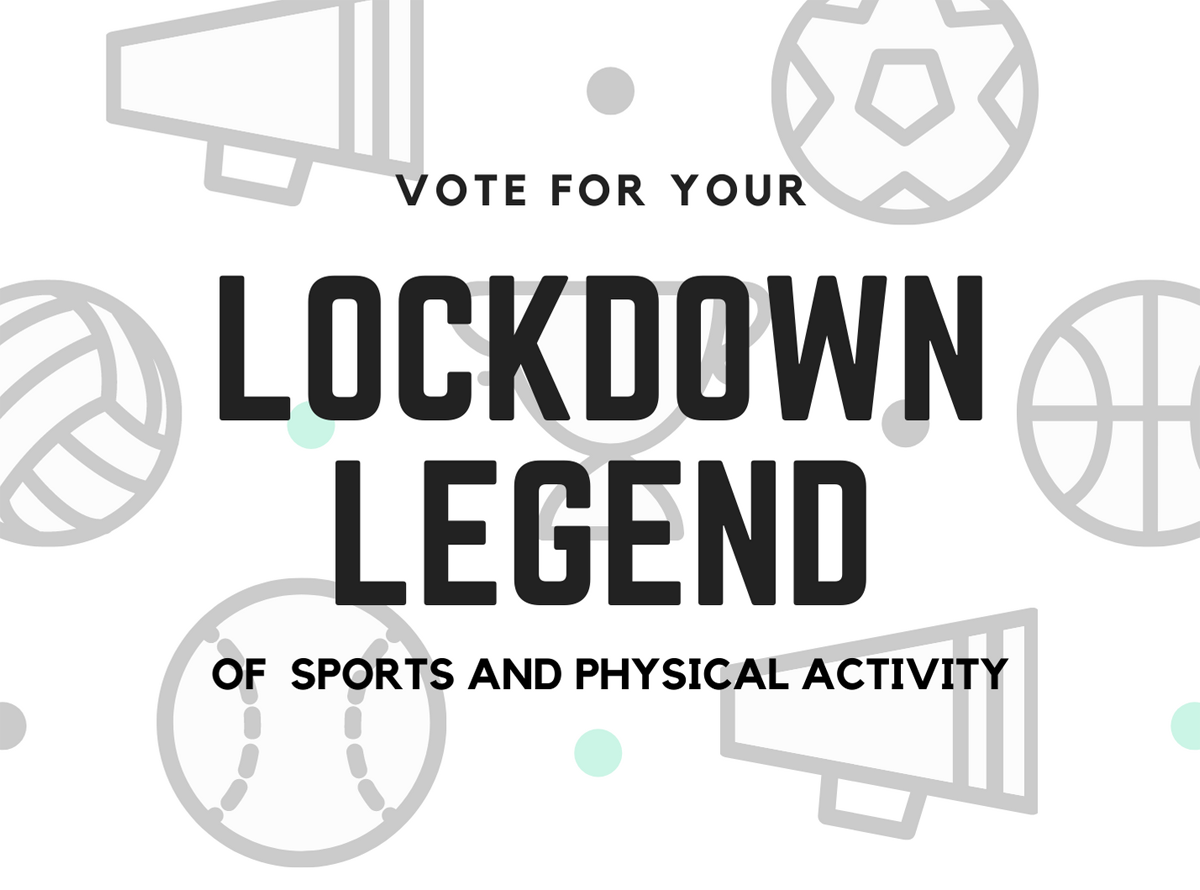 Vote for your Lockdown Legend of Sports and Physical Activity